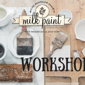 Miss Mustard Seed Milk Paint Workshop